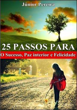 25 passos para o sucesso paz interior e felicidade